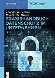 Praxishandbuch Datenschutz im Unternehmen (De Gruyter Praxishandbuch) (2014-10-13)