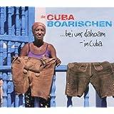 Bei Uns Dahoam in Cuba