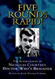 Five Rounds Rapid!: Autobiography of Nicholas Courtney - Doctor Who
