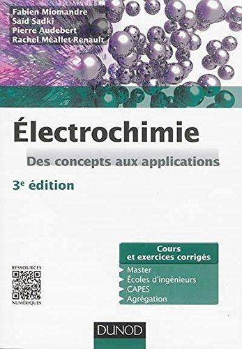 lectrochimie - 3e dition: Des concepts aux applications - Cours et exercices corrigs de Fabien Miomandre (4 juin 2014) Broch