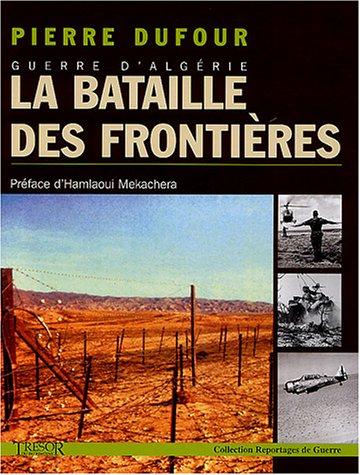 Guerre d'Algérie - La bataille des frontières