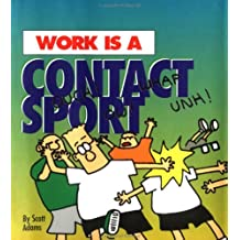 Work Is a Contact Sport (Dilbert Books (Hardcover Mini))