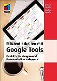 Effizient arbeiten mit Google Tools (mitp Business)