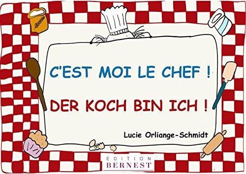 C'Est Moi le Chef! / Der Koch Bin Ich! par Orliange-Schmidt