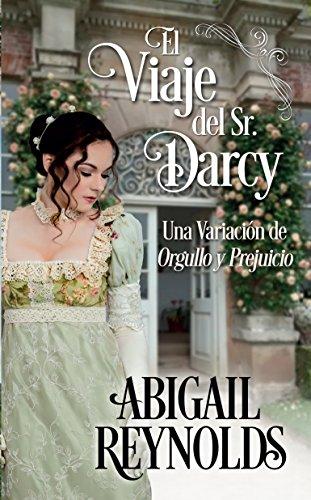 Portada del libro El Viaje del Sr. Darcy: Una Variación de Orgullo y Prejuicio