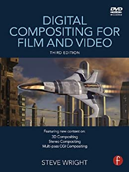 Digital Compositing for Film and Video par [Wright, Steve]