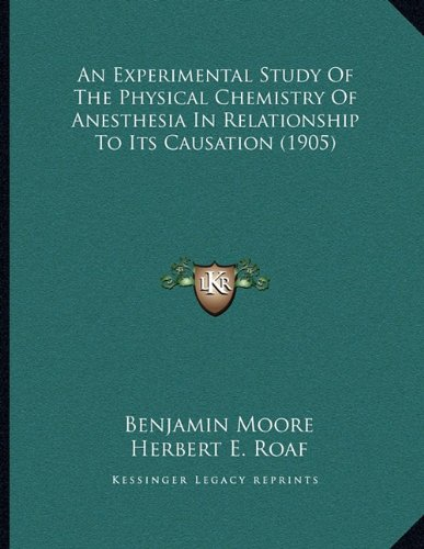 an-experimental-study-of-the-physical-chemistry-of-anesthesia-in-relationship-to-its-causation-1905
