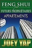 Telecharger Livres Feng Shui pour futurs proprietaires Appartements (PDF,EPUB,MOBI) gratuits en Francaise