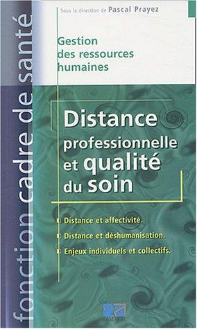 Distance professionnelle et qualité du soin par Pascal Prayez