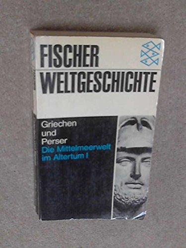 Fischer-Weltgeschichte. Bd. 5. Die Mittelmeerwelt im Altertum. - 1. Griechen und Perser