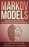 Markov Models: Introduction to Markov Chains, Hidden Markov Models and Bayesian networks (Advanced Data Analytics Book 3)