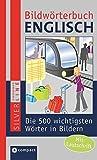 Bildwörterbuch Englisch: Die 500 wichtigsten Wörter in Bildern zum Lernen und Zeigen. Mit Lautschrift (Compact SilverLine Bildwörterbuch)