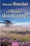 eaux dormantes (Les) | Bouchet, Maurice. Auteur