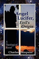 Angel Lucifer - Evil's Origin