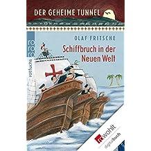 Der geheime Tunnel: Schiffbruch in der Neuen Welt