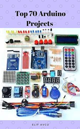 Top 70 Arduino Projects (English Edition)