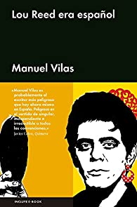 Lou Reed era español par Manuel Vilas