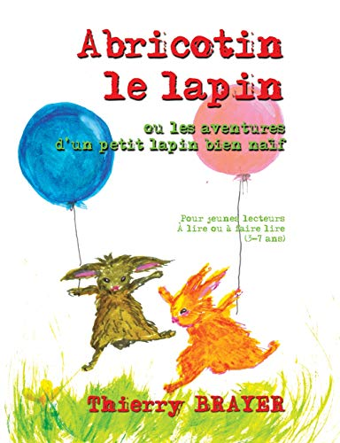 Abricotin le lapin par Thierry Brayer