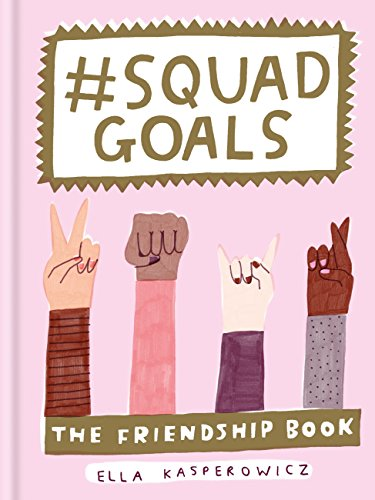 #Squad Goals: The Friendship Book (English Edition)