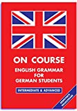 On Course - English Grammar for German Students - Claus Kunze, Barbro Woxbrandt