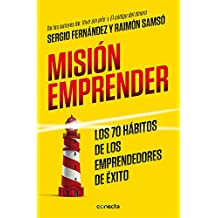 Mision Emprender. Los 70 Habitos de Los Emprendedores de Exito: Mission Enterprise. the 70 Habits of Successful Entrepreneurs (CONECTA, Band 300001)