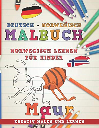 Malbuch Deutsch - Norwegisch I Norwegisch lernen für Kinder I Kreativ malen und lernen (Sprachen lernen, Band 8)
