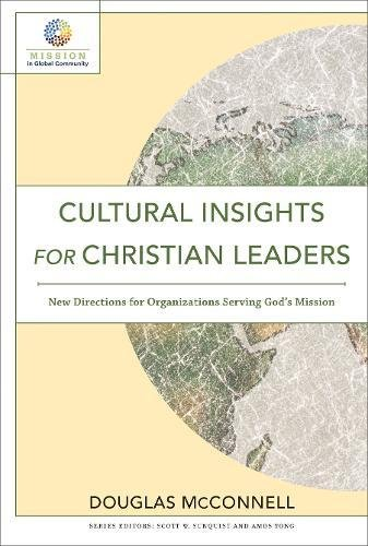 Cultural Insights for Christian Leaders: New Directions for Organizations Serving God's Mission (Mission in Global Community)