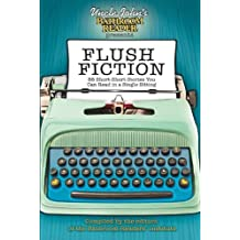 Uncle John's Bathroom Reader Presents Flush Fiction: 88 Short Short Stories You Can Read in a Single Sitting (Uncle John's Bathroom Readers) (2012-04-03)
