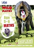 Maths _ Maths Age 5-6 (Letts Wild About)