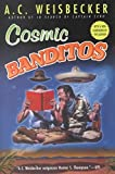 [(Cosmic Banditos : A Contrabandista's Quest for the Meaning of Life)] [By (author) A.C. Weisbecker] published on (March, 2001)