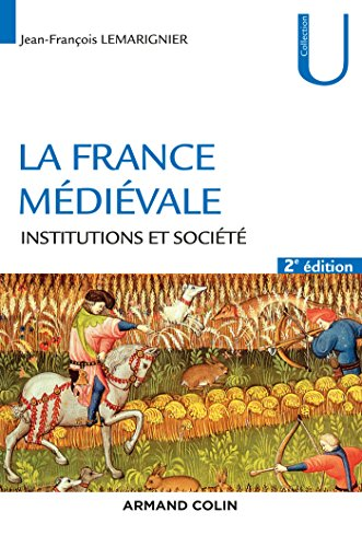 La France médiévale - 2ed - Institutions et société - NP par Jean-François Lemarignier