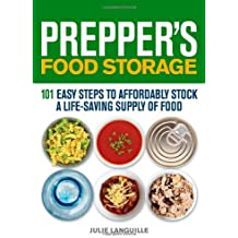 BY Languille, Julie ( Author ) [ PREPPER'S FOOD STORAGE: 101 EASY STEPS TO AFFORDABLY STOCK A LIFE-SAVING SUPPLY OF FOOD ] Dec-2013 [ Paperback ]