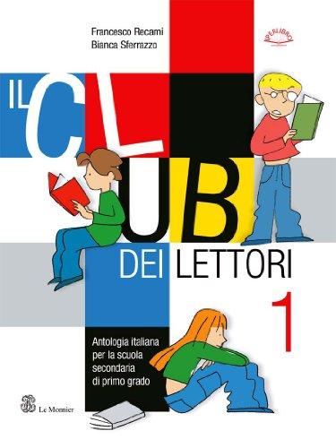 Il club dei lettori. Con quaderno portfolio. Per la Scuola media: 1