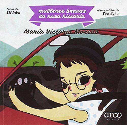Mulleres bravas da nosa historia: María Victoria Moreno por Elisabet Ríos Liste
