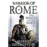 Wolves of the North (Warrior of Rome) by Harry Sidebottom (2013-04-04)