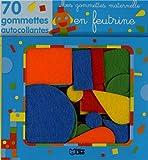 Les gommettes autocollantes - Mes Gommettes Maternelle en Feutrine : De 3 à 5 ans