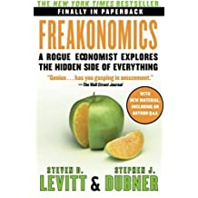 Freakonomics: A Rogue Economist Explores the Hidden Side of Everything by Steven D. Levitt (2009-08-25)