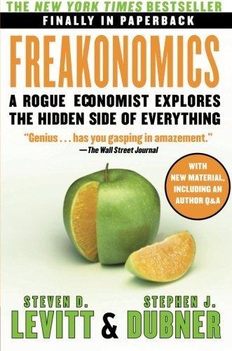 Freakonomics: A Rogue Economist Explores the Hidden Side of Everything (P.S.) by Levitt, Steven D., Dubner, Stephen J. (2009) Paperback