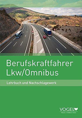 Berufskraftfahrer Lkw / Omnibus: Lehrbuch und Nachschlagewerk