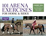 101 Arena Exercises for Horse & Rider: A Ringside Guide for Horse and Rider