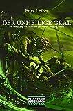 Der unheilige Gral : Die Abenteuer von Fafhrd und dem Grauen Mausling 1