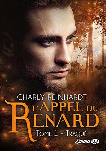 L'Appel du renard, T1: Traqué par Charly Reinhardt