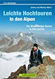 Leichte Hochtouren in den Alpen: Die 36 schönsten Touren in Fels und Eis