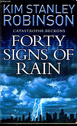 [Forty Signs of Rain] (By: Kim Stanley Robinson) [published: July, 2005]  by  KIM STANLEY ROBINSON