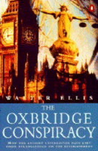 The Oxbridge Conspiracy by Walter Ellis (1995-09-28)