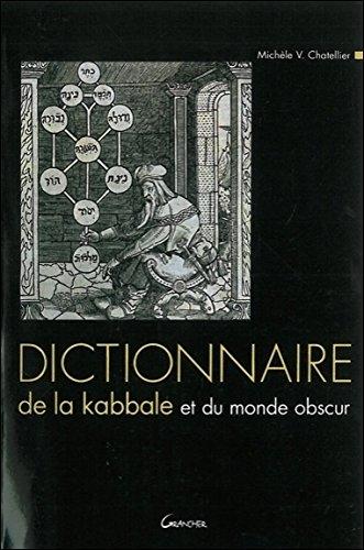 Dictionnaire de la Kabbale et du monde obscur par Michèle V. Chatellier