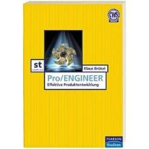 Pro/ENGINEER: Einstieg und effektive Produktentwicklung (Pearson Studium - Scientific Tools)