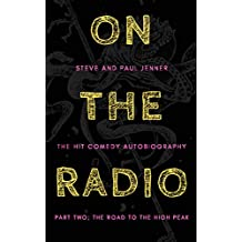 On The Radio: Part Two; The Road To The High Peak (English Edition)