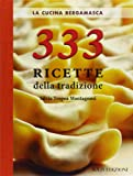Scarica Libro La cucina bergamasca 333 ricette della tradizione (PDF,EPUB,MOBI) Online Italiano Gratis