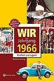 Wir vom Jahrgang 1966 - Kindheit und Jugend (Jahrgangsbände)